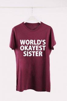 Tričko Okayest sister Burgund BEST GIFT vel. M